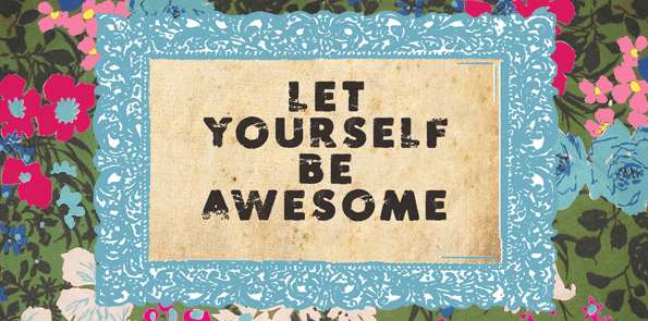 How To Be Awesome All The Time in the world