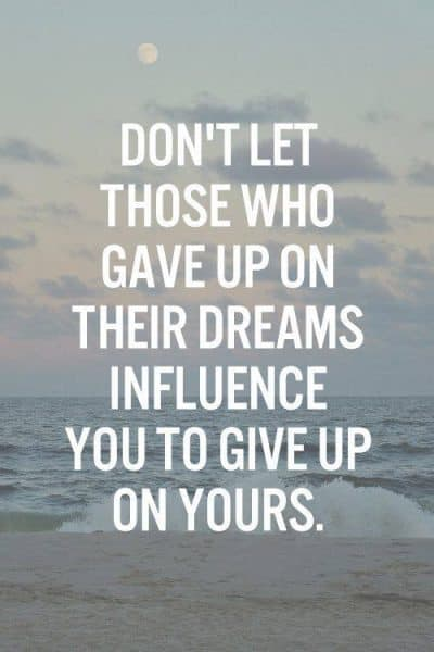 Inspiring Picture Quotes give up on yours dreams