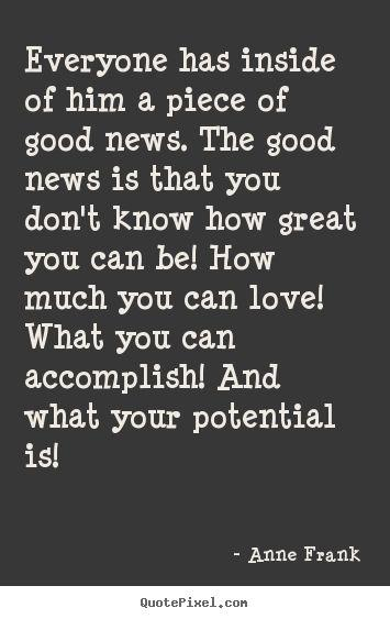 Anne Frank Quotes about good news