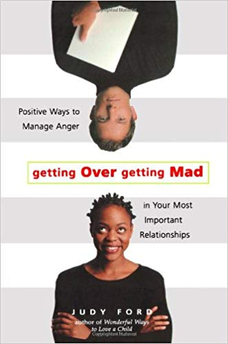 Getting Over Getting Mad by Judy Ford