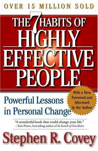 The 7 Habits of Highly Effective People Powerful Lessons in Personal Change by Stephen Covey