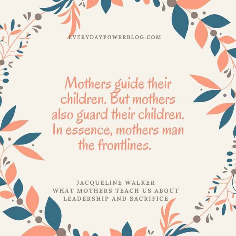 What Mothers Teach Us about Leadership and Sacrifice