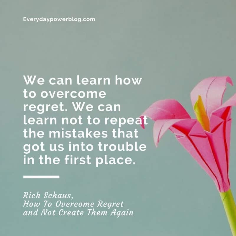 How To Overcome Regret and Not Create Them Again