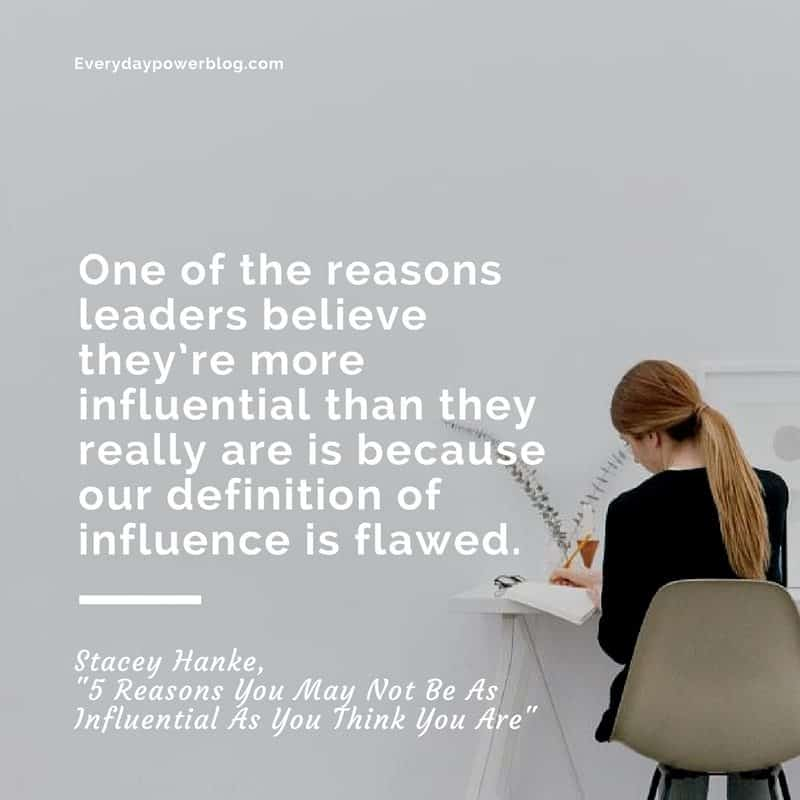 Reasons You May Not Be As Influential