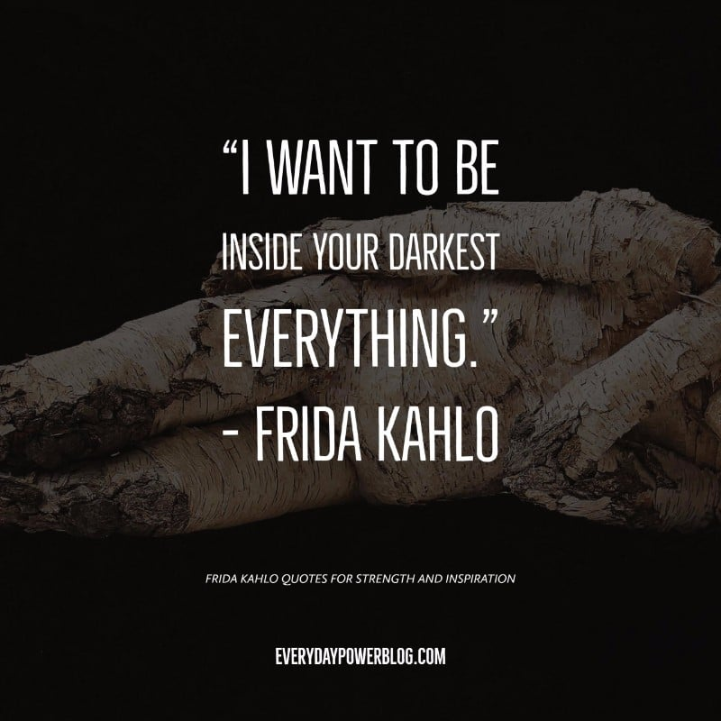50 Frida Kahlo Quotes for Strength and Inspiration 2019