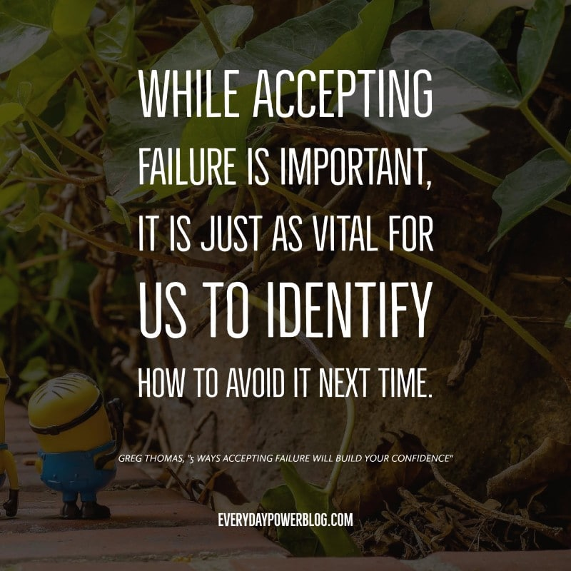Accepting Failure Will Build Your Confidence