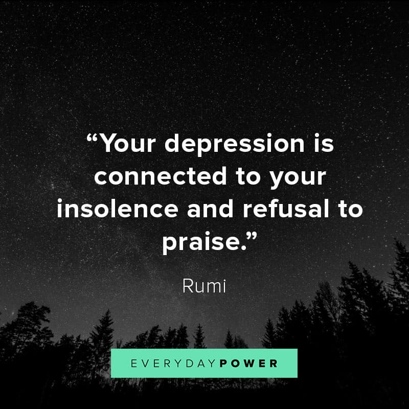 Rumi quotes about depression and praise