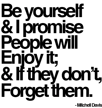 15 Inspirational Quotes About Being Yourself & Rockin\' it ...