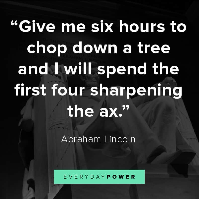 Abraham Lincoln quotes chopping down a tree