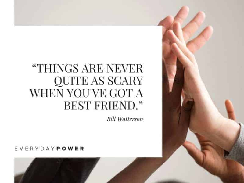 Inspirational Best Friend Quotes things are never quite as scary when you've got a best friend