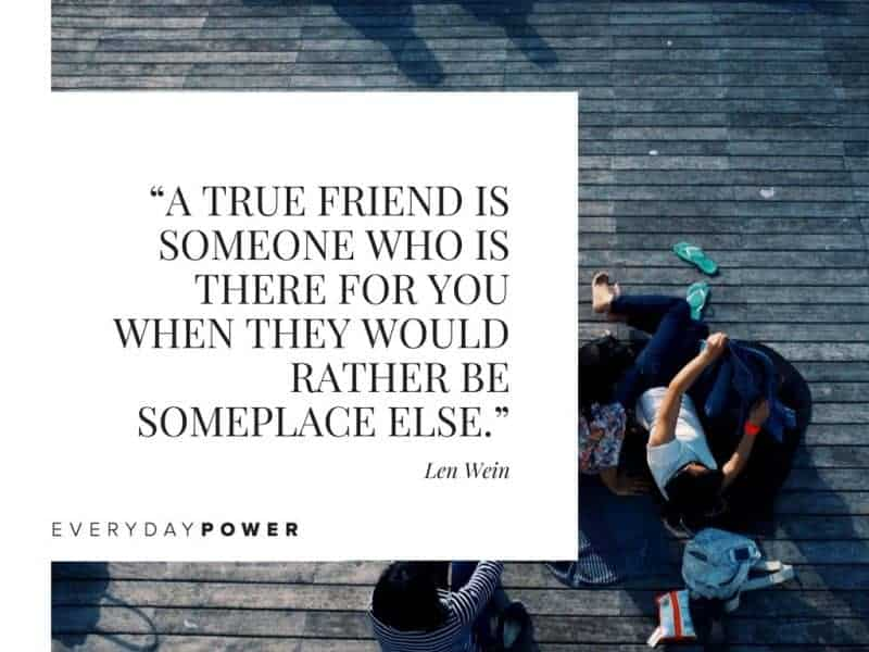 Best Friend Quotes about life a true friend is someone who is there for you