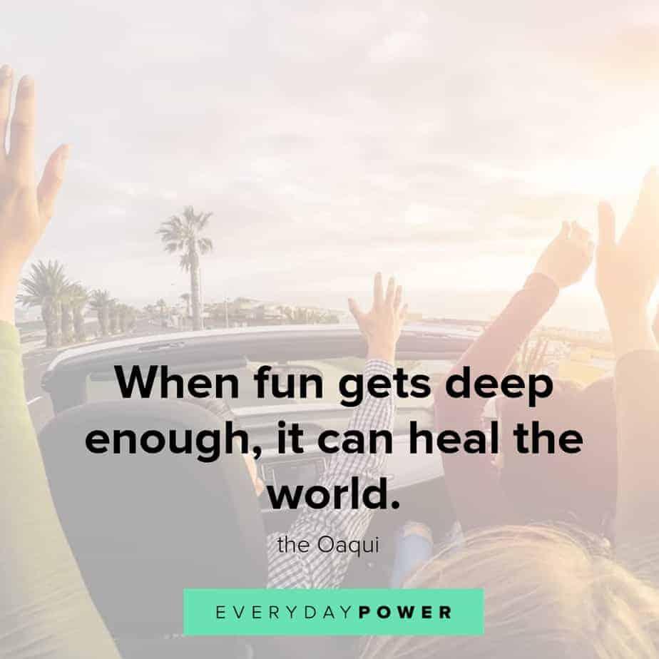 quotes about having fun and healing