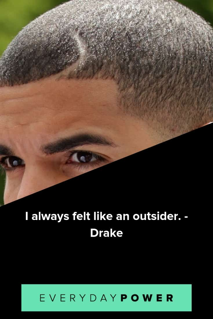 Drake Quotes that are positive and insightful