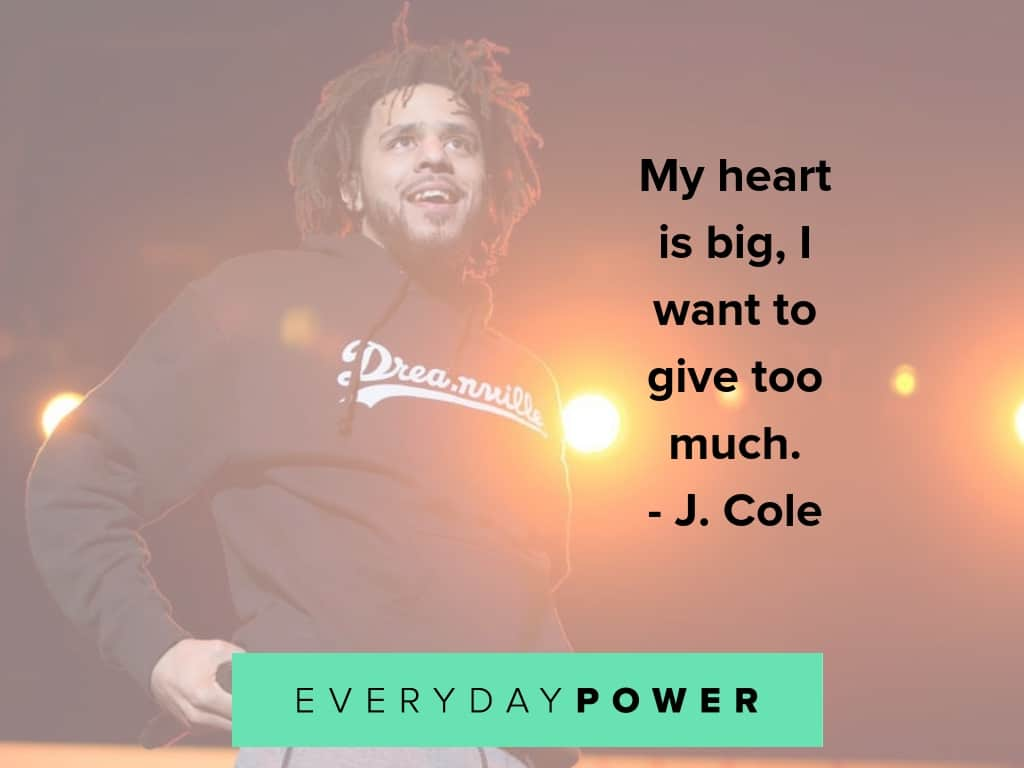 j cole quotes on giving