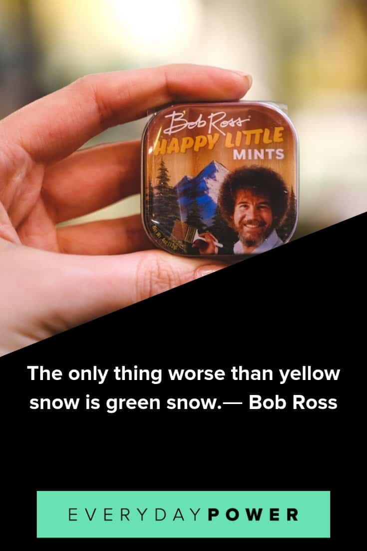 memorable Bob Ross quotes