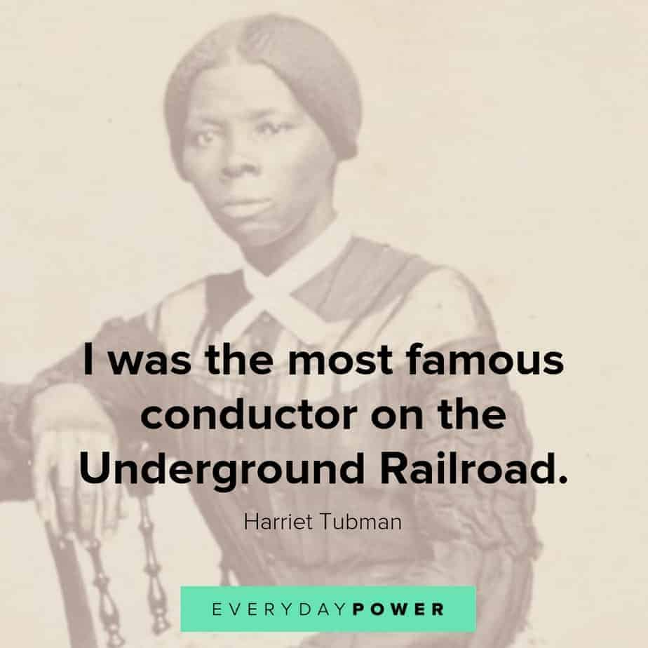harriet tubman quotes on being the conductor