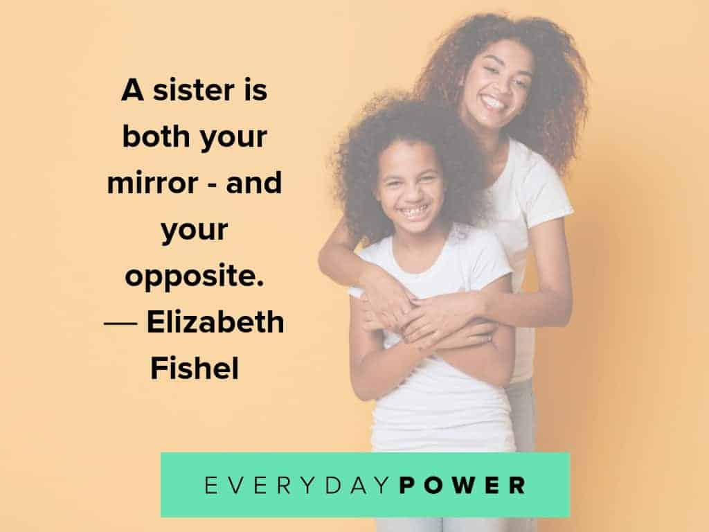 quotes about sisters and them being our reflection