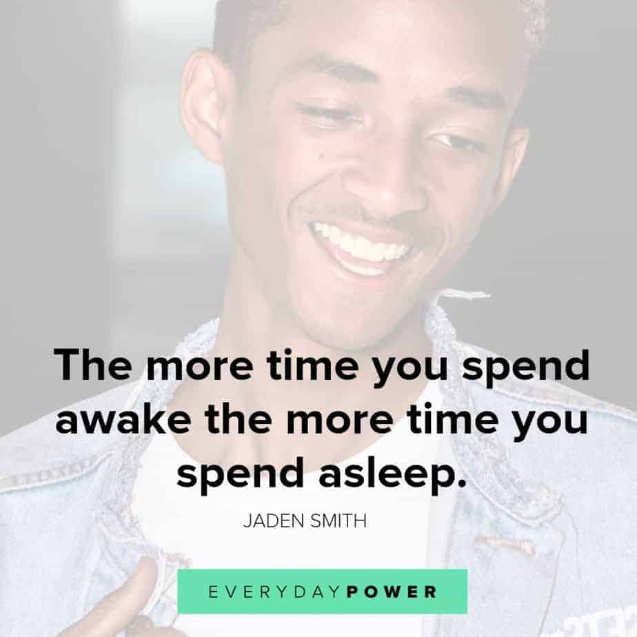 jaden smith quotes on being awake