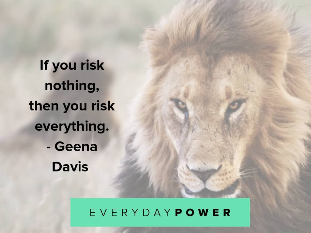 quotes about taking risks to inspire your inner lion