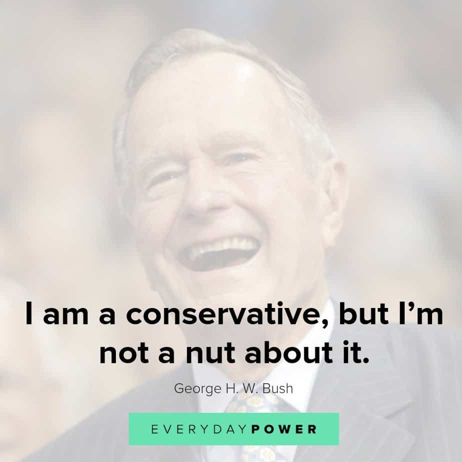 qeorge hw bush quotes on being a conservative