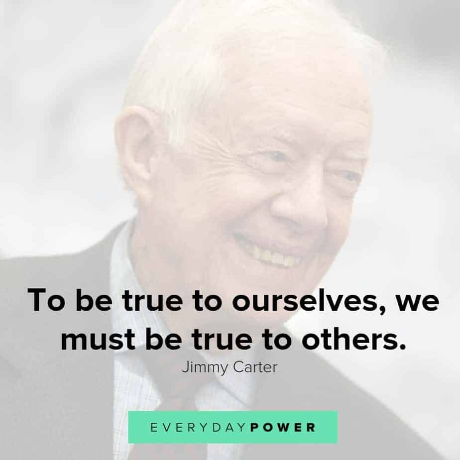 jimmy carter quotes on being true to others