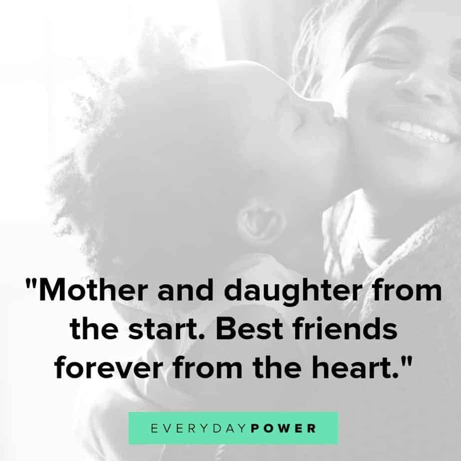 75 Mother Daughter Quotes Expressing Unconditional Love 2019