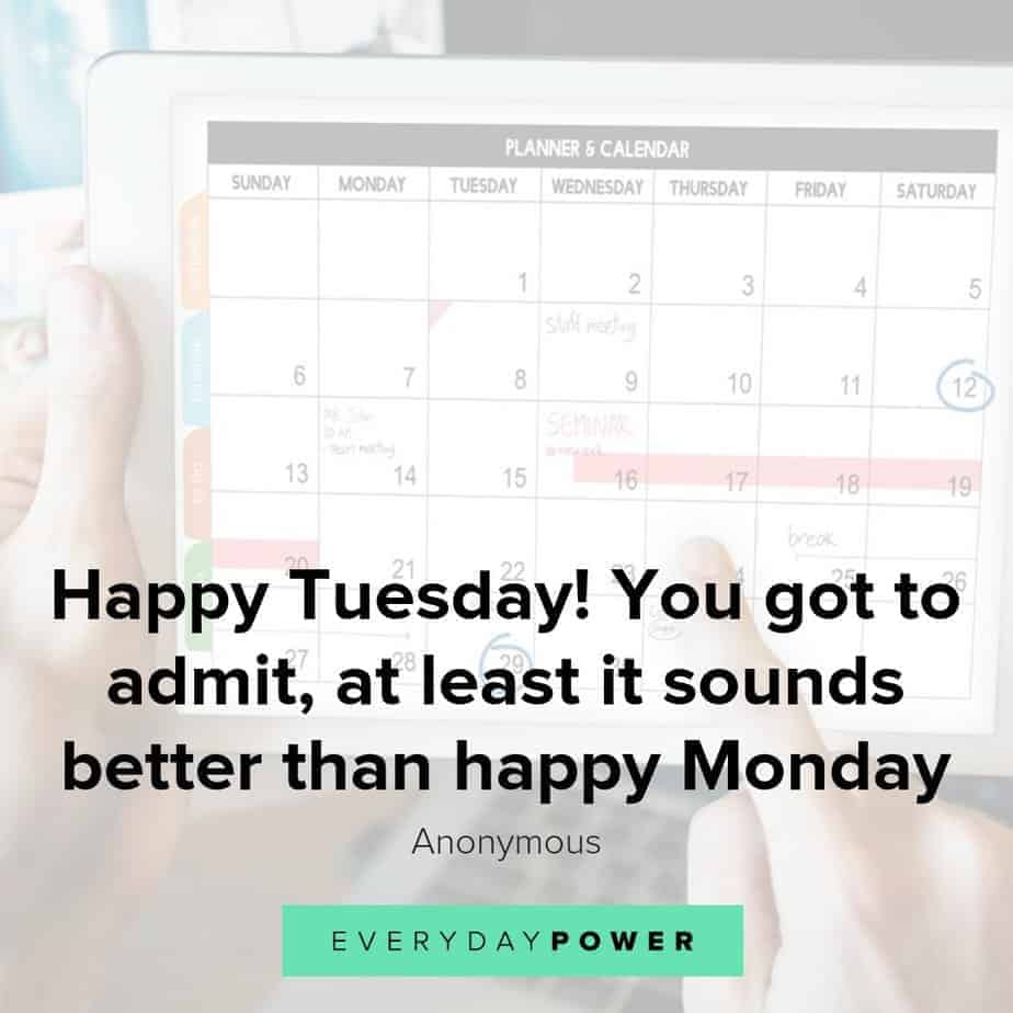 Tuesday quotes to help you maintain positive momentum throughout your week