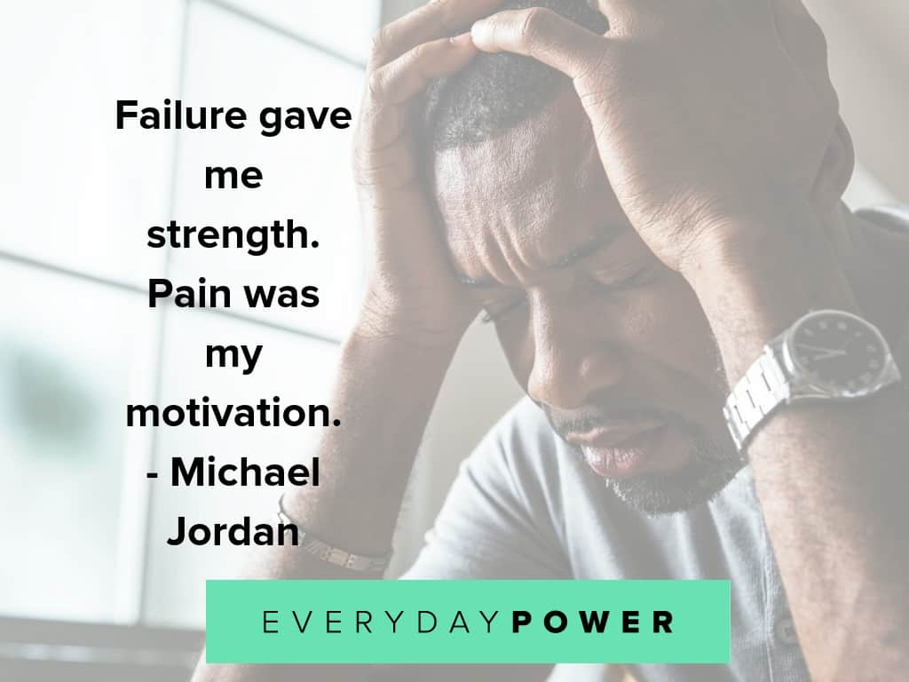 Pain quotes to remind you how strong and powerful you are
