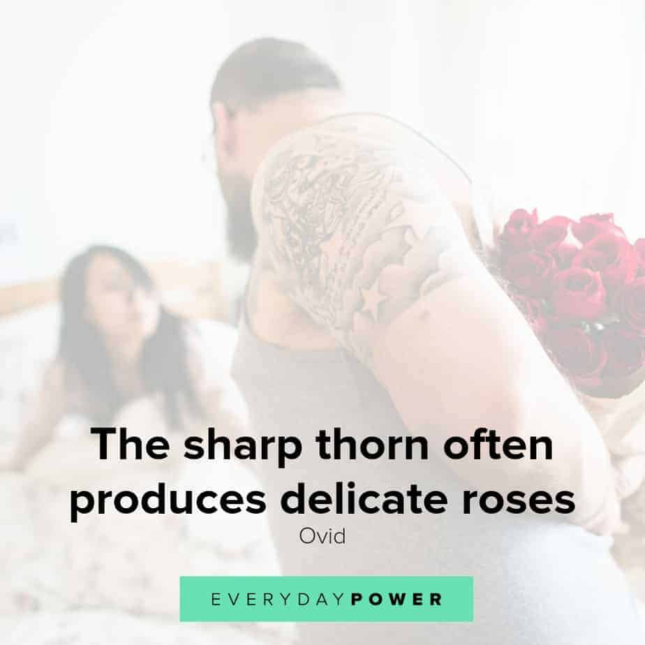 Rose quotes honoring our life, beauty and thorns