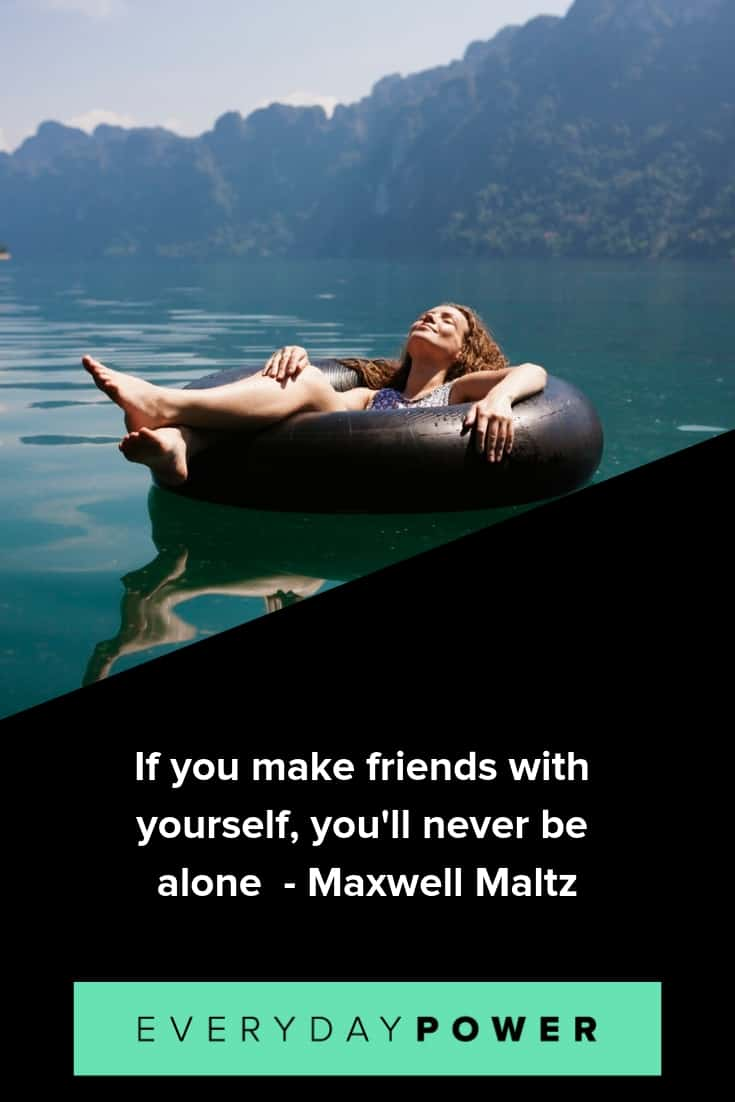 Being alone quotes to help you be your absolute happiest