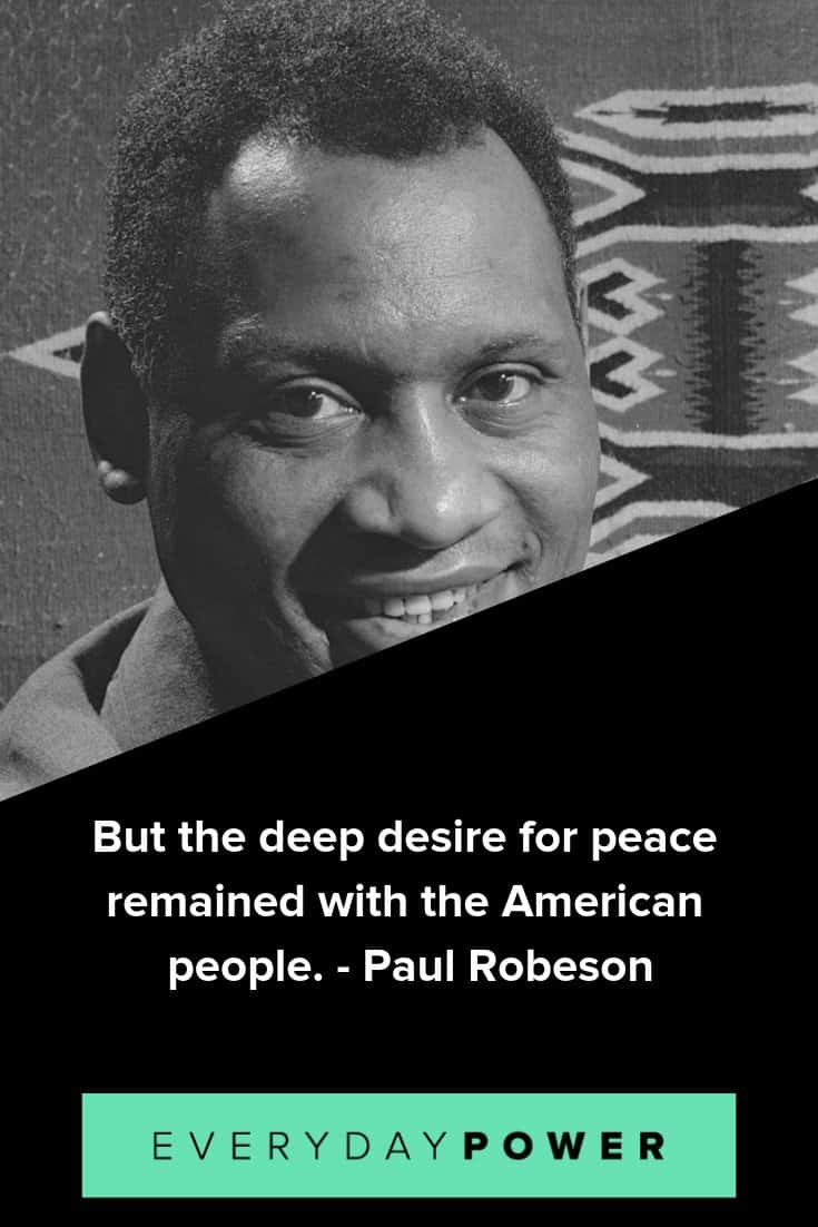 Paul Robeson quotes celebrating peace and responsibility