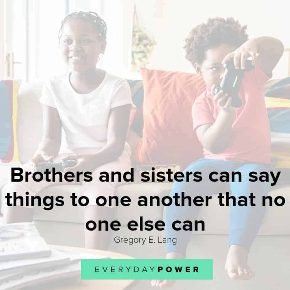 65 Sibling Quotes Celebrating Brothers and Sisters (2019)