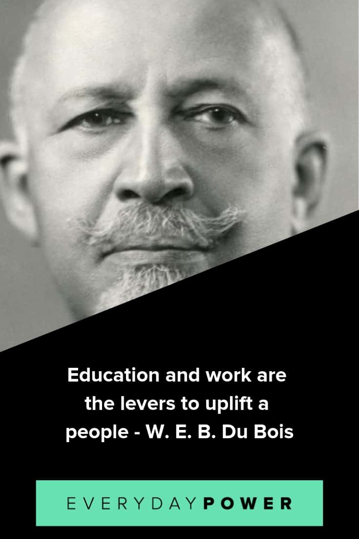 W.E.B. Du Bois quotes honoring the power of education