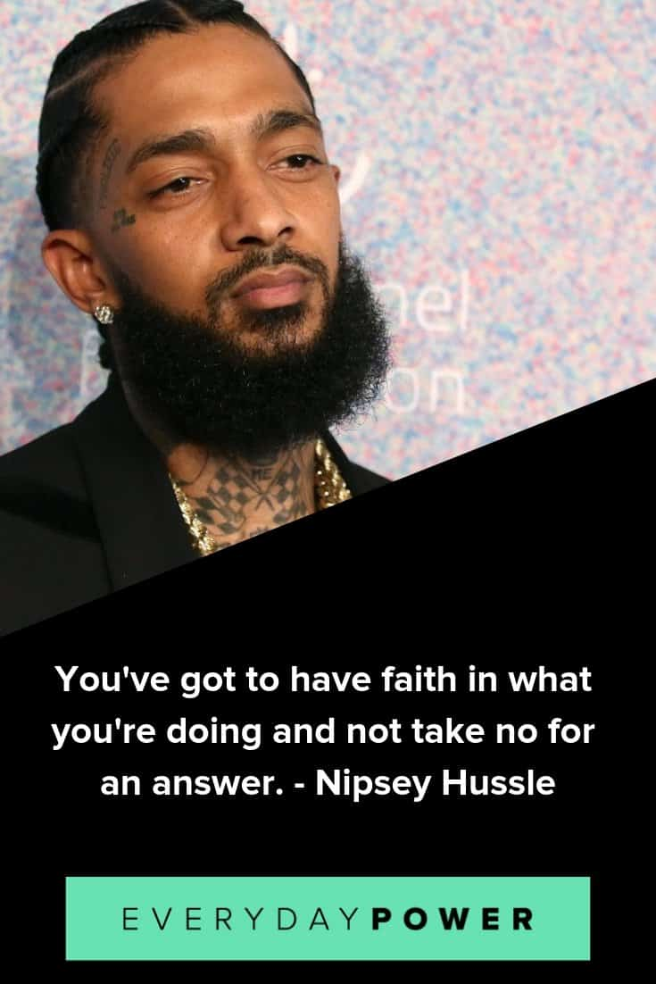 Nipsey Hussle quotes celebrating his life and music