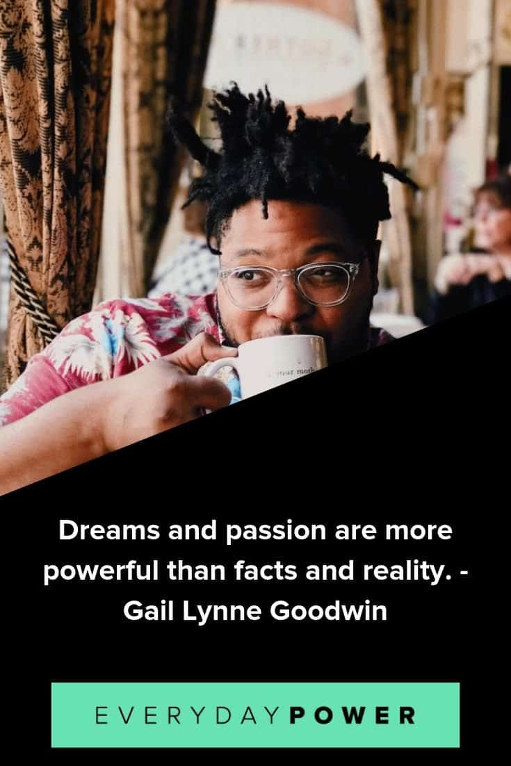 Passion quotes that will inspire you to live a better life