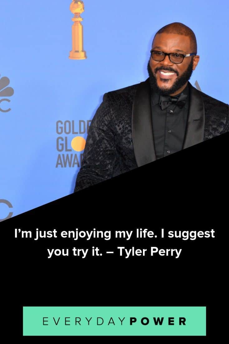 Tyler Perry quotes that will inspire you to be stronger and to live a better life