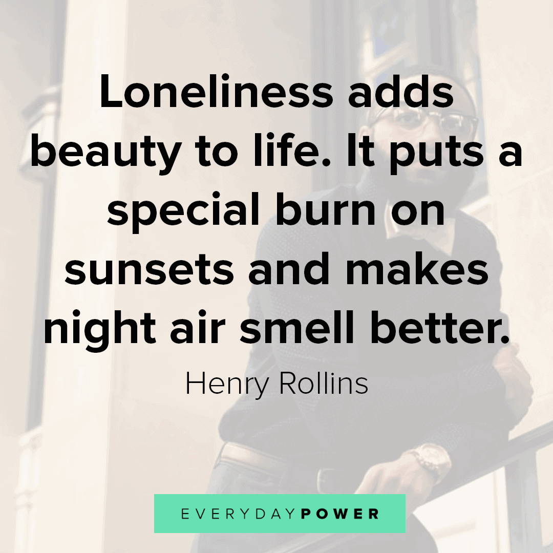 135 Lonely Quotes 2020 Feeling Loneliness Dealing With Being Alone