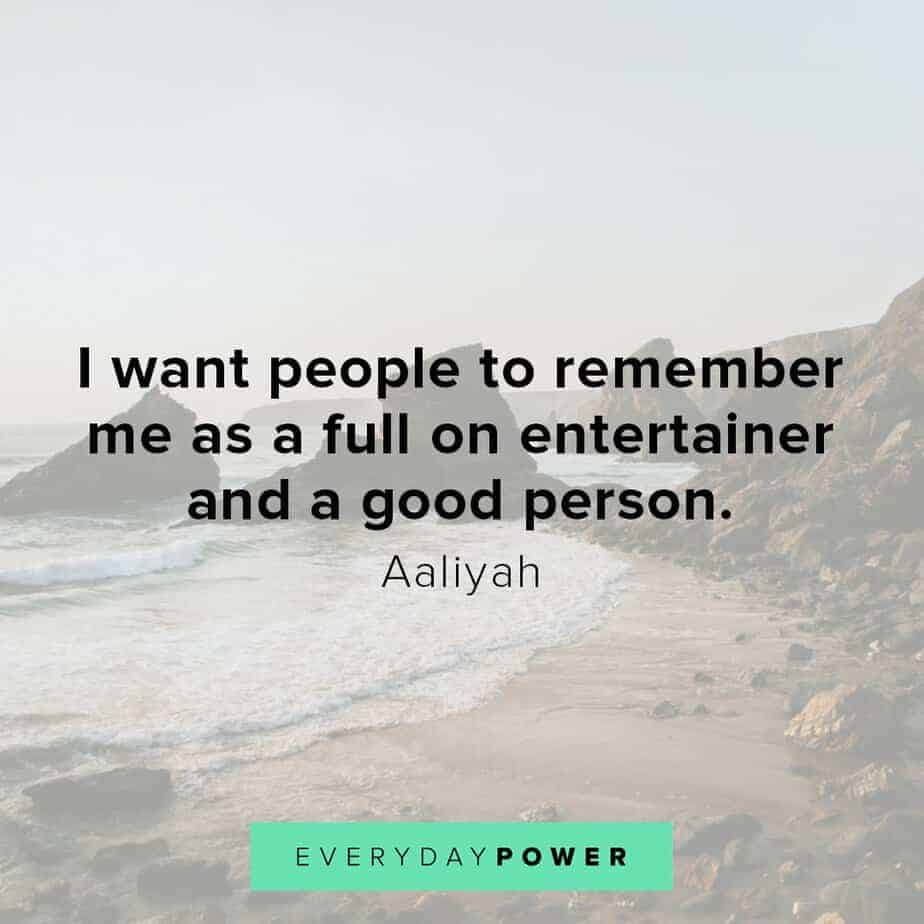 Aaliyah Quotes about legacy
