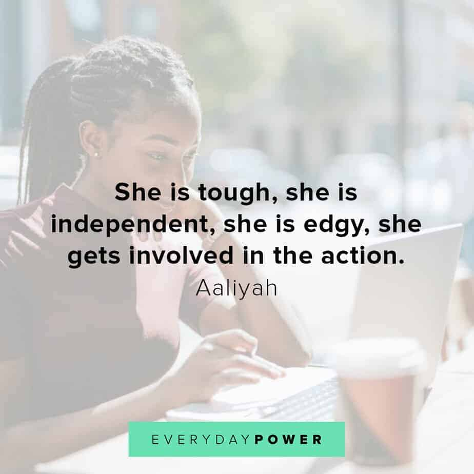 Aaliyah Quotes on being independent