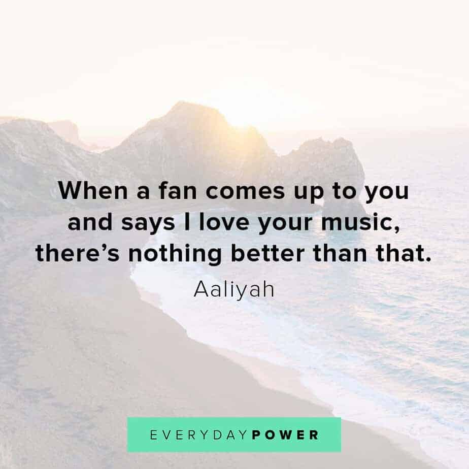 Aaliyah Quotes about music