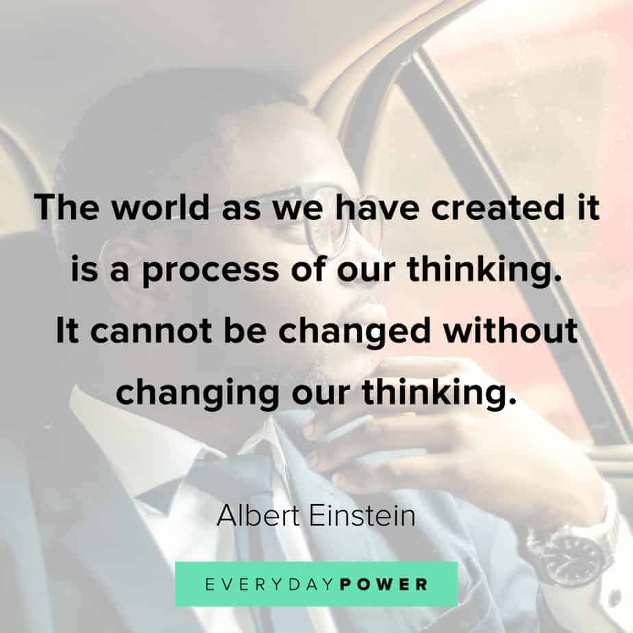 Change Quotes about  our thinking