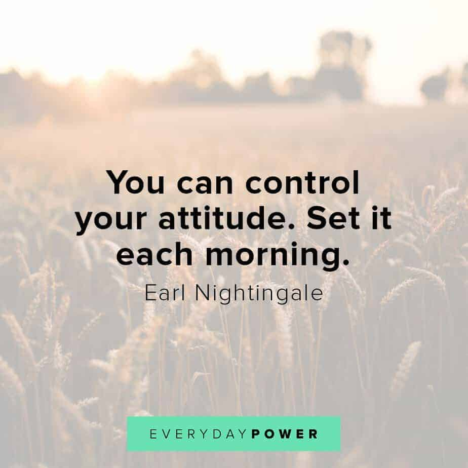 Earl Nightingale Quotes on controlling your attitude