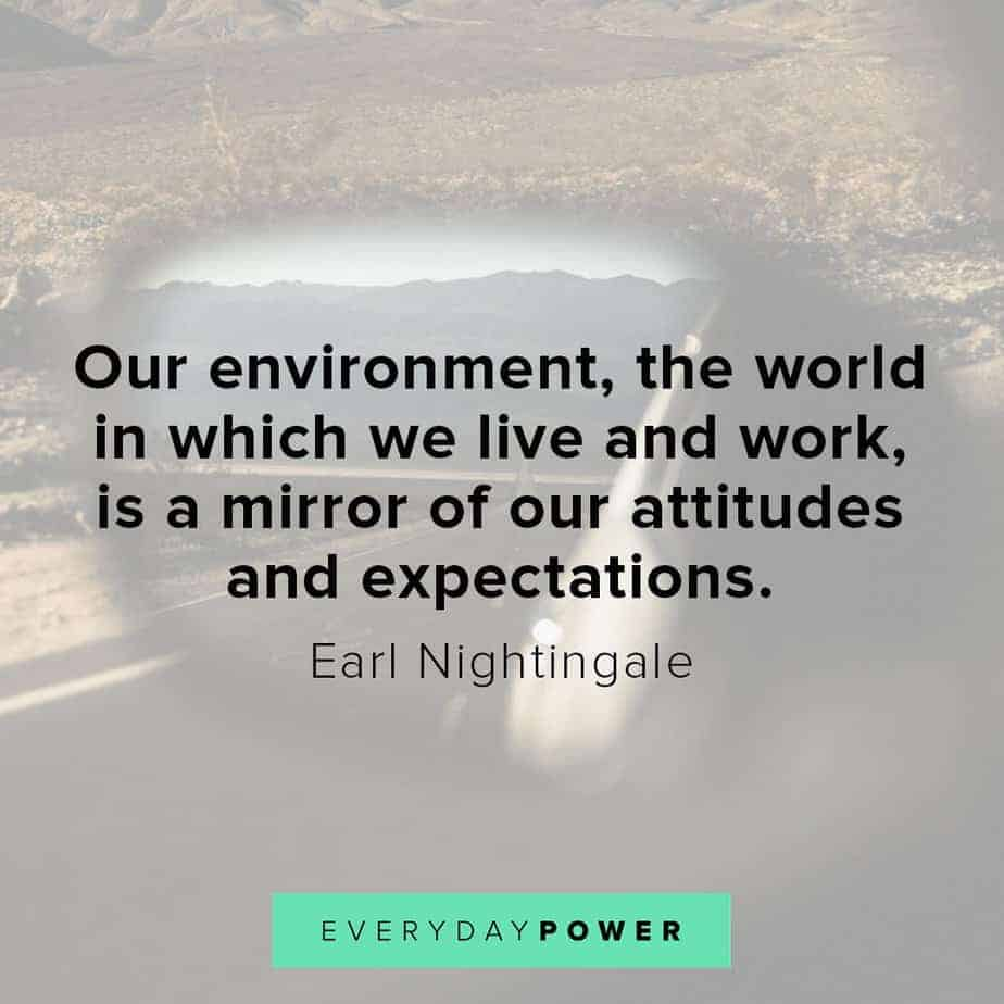 Earl Nightingale Quotes on our environment