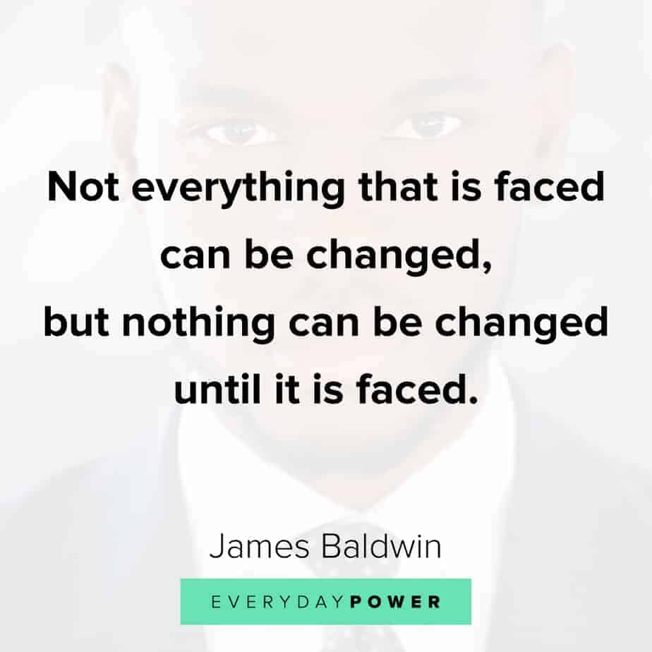 James Baldwin quotes on the things we face