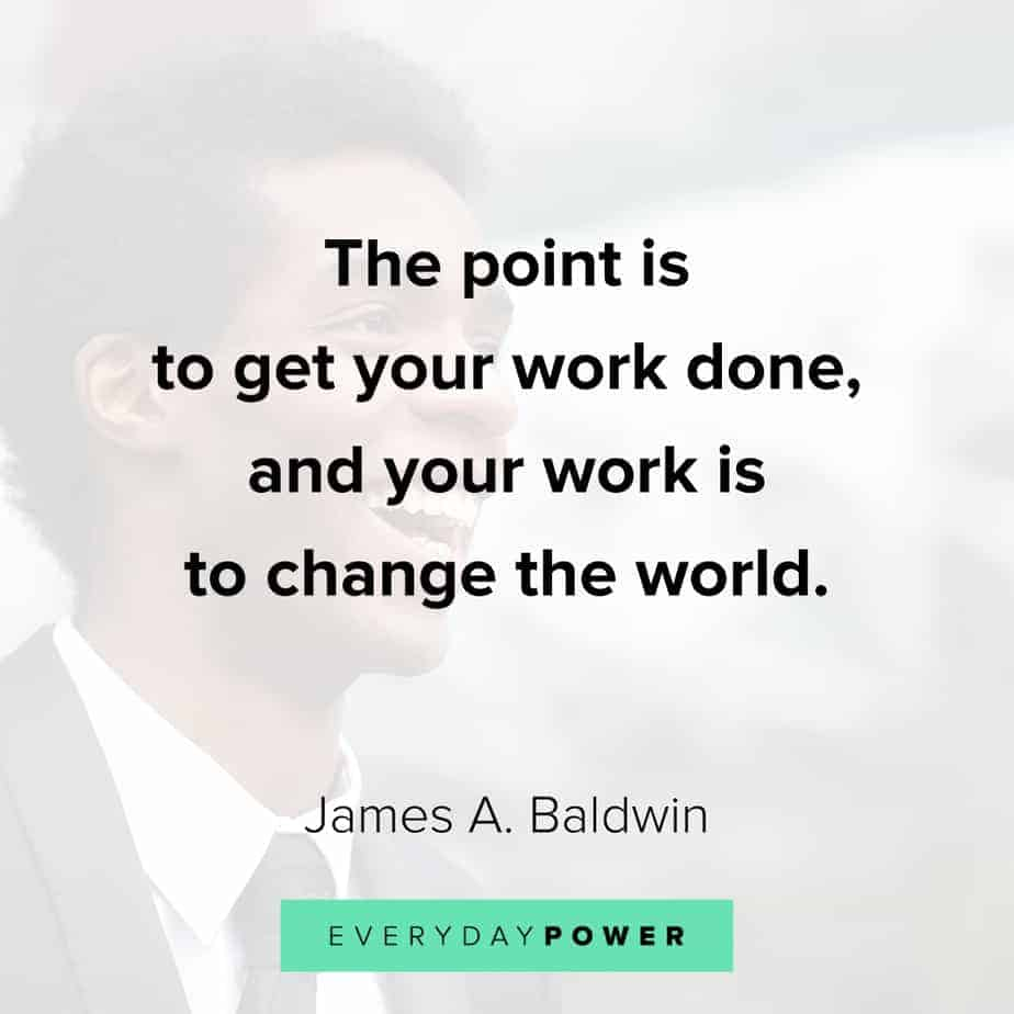 James Baldwin quotes on work