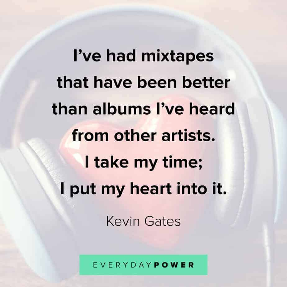 Kevin Gates Quote about passion