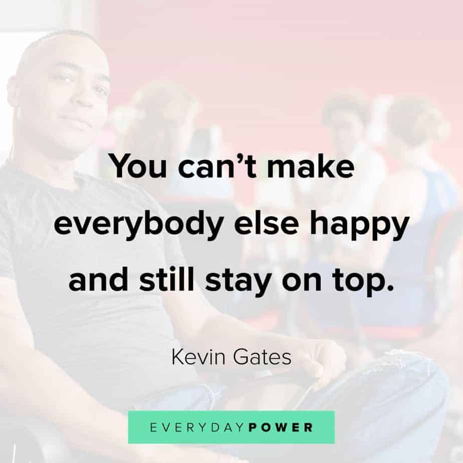 Kevin Gates Quote on staying at the top