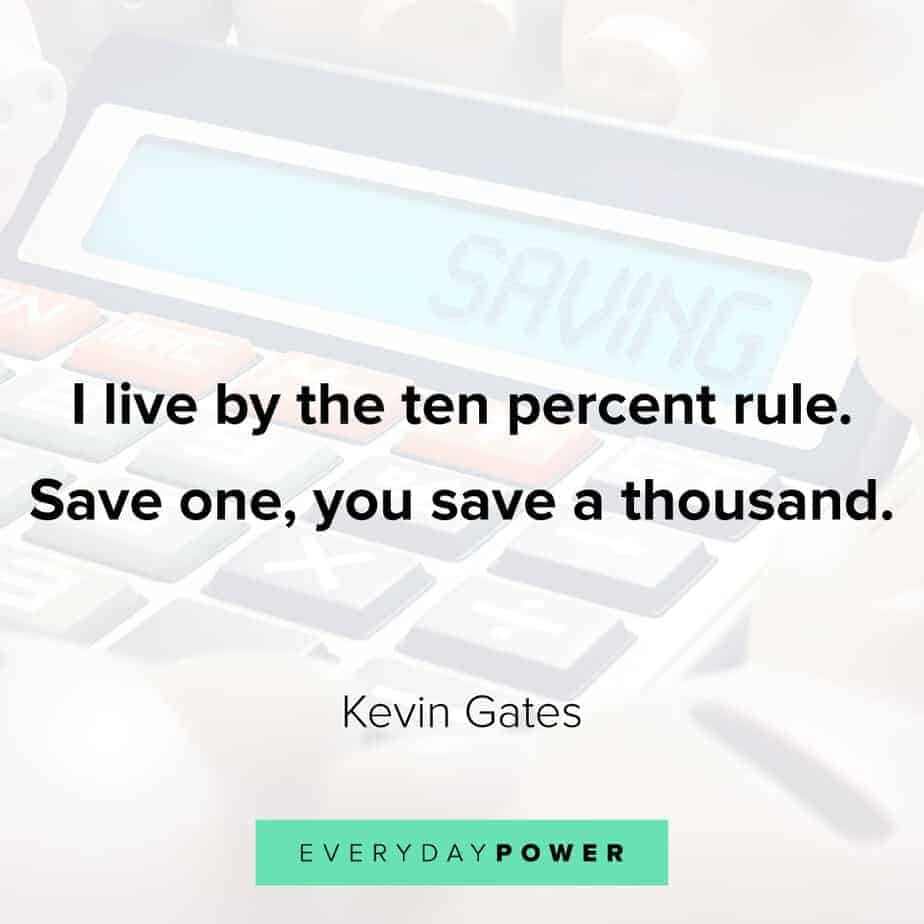 Kevin Gates Quote about saving