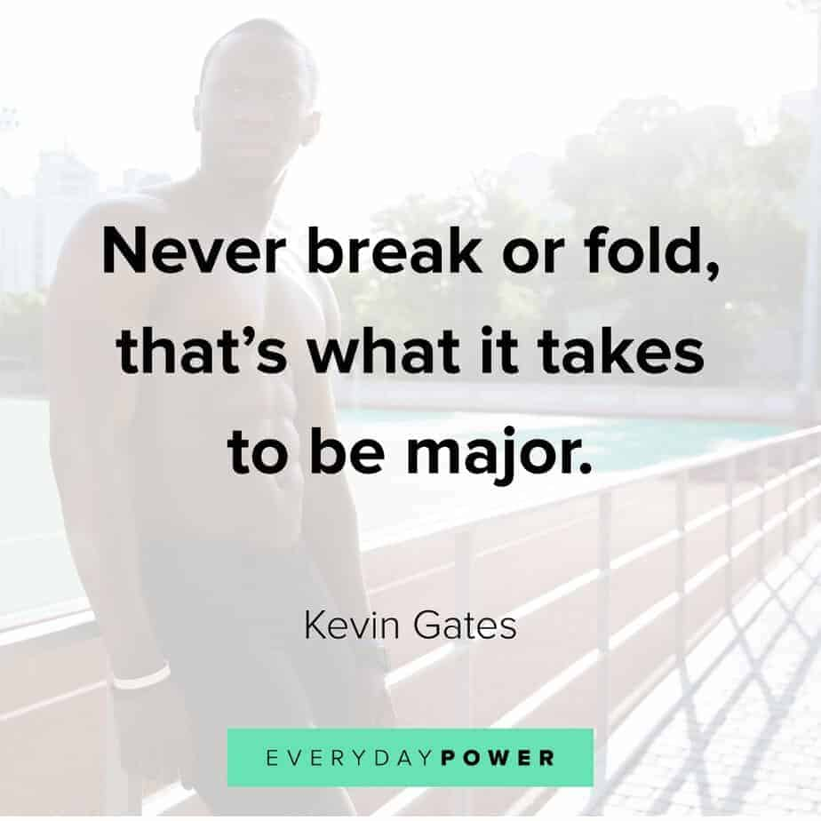 Kevin Gates Quote on determination
