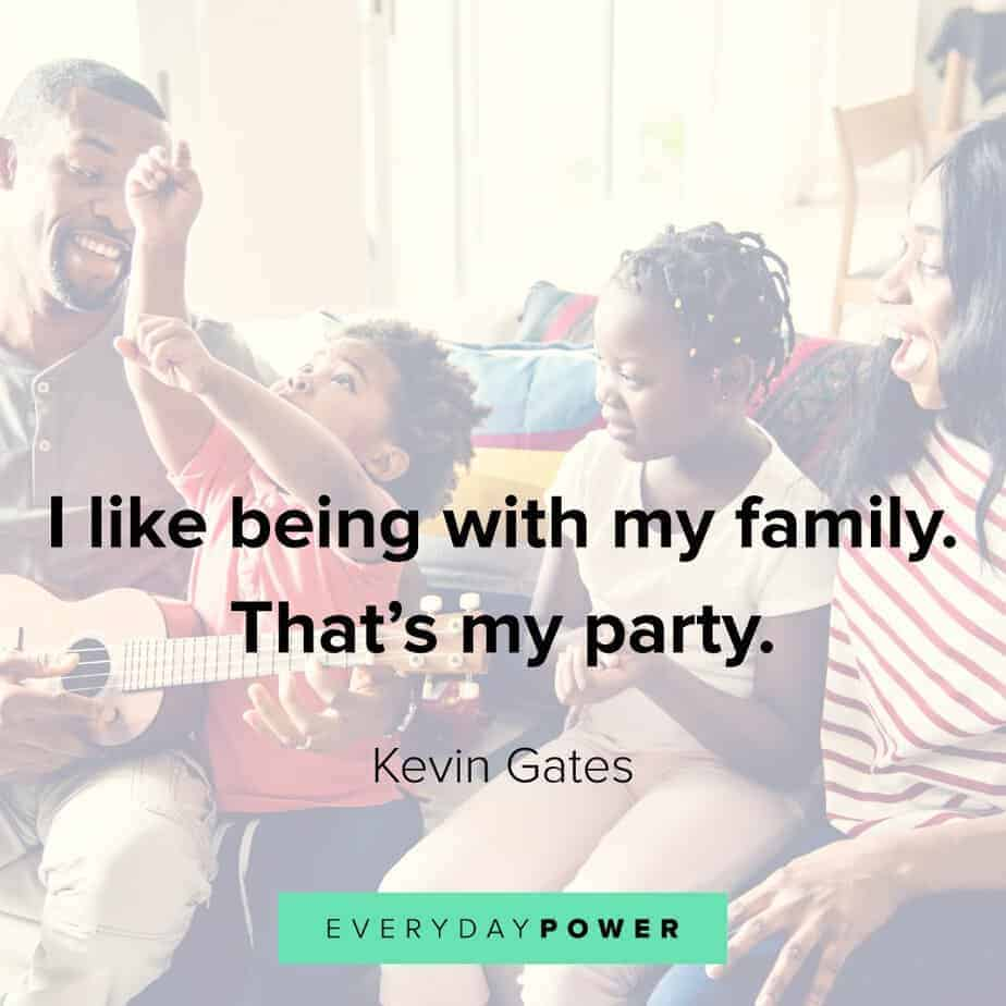 Kevin Gates Quotes on family